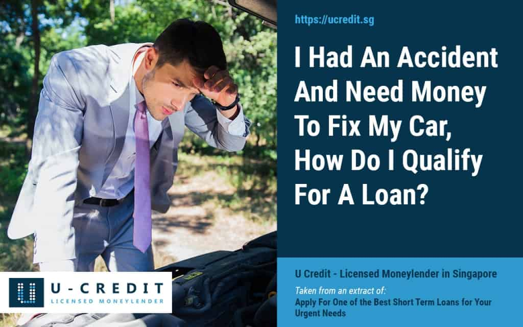 I Had An Accident And Need Money To Fix My Car, How Do I Qualify For A Loan?