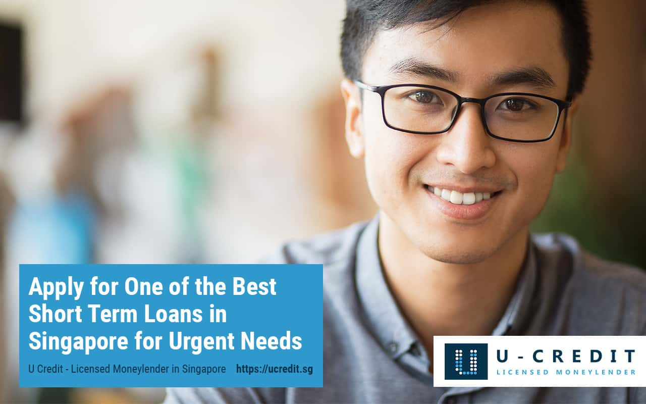 Best Short Term Loans >> Apply The Best Urgent Short Term Loans 2019 In Singapore U Credit