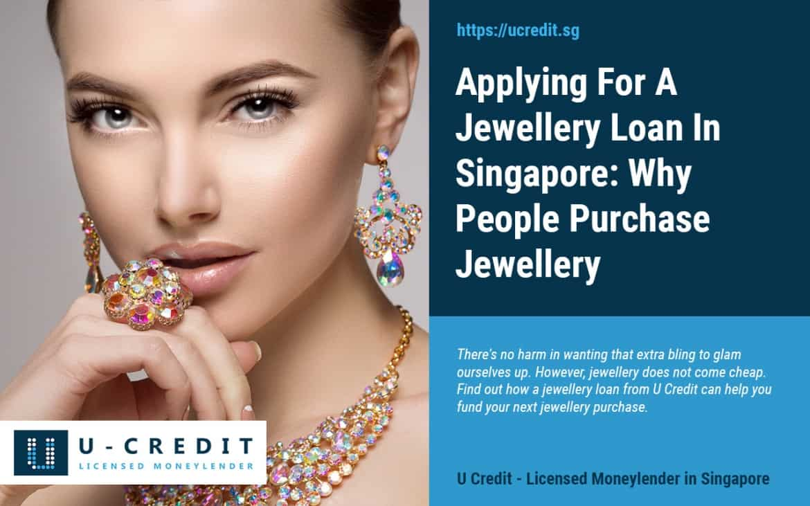 Apply For Your Personalised Jewellery Loan In Singapore 2020: Reasons Why People Buy Jewellery & Popular Jewellery Amongst Singaporeans