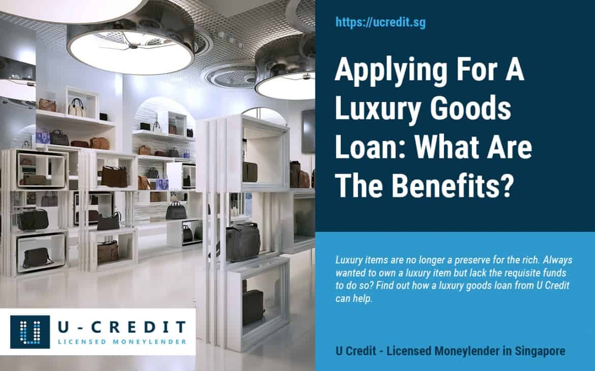 Applying For A Luxury Goods Loan 2019: What Are The Benefits?