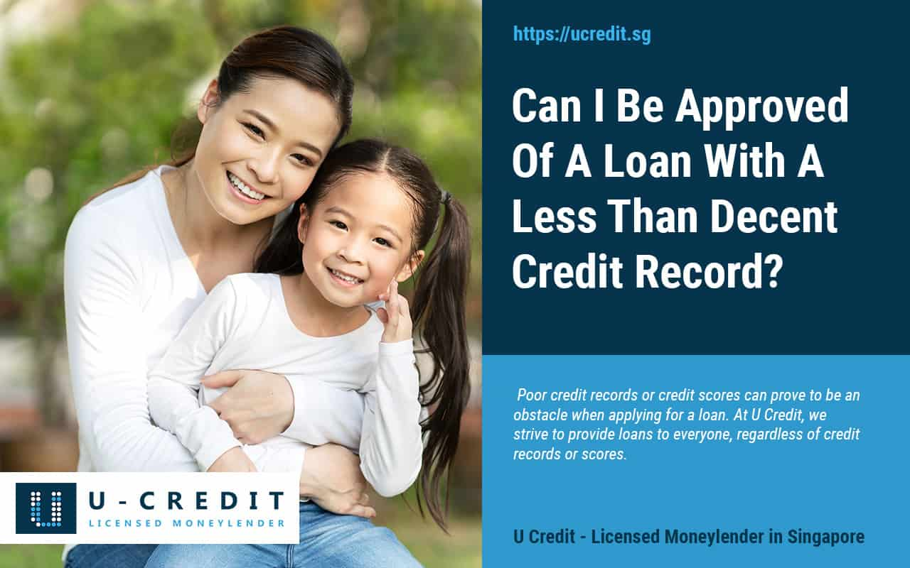 Can-I-Be-Approved-Of-A-Loan-With-A-Less-Than-Decent-Credit-Record