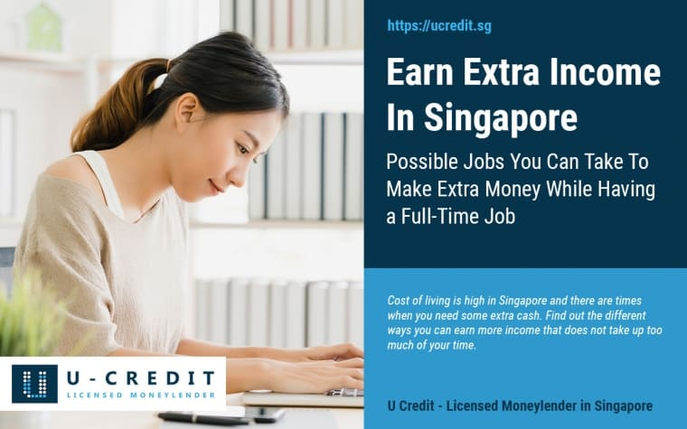9 Possible Jobs You Can Take To Earn Extra Income While Having A Full-Time Job In Singapore (2019 Update)