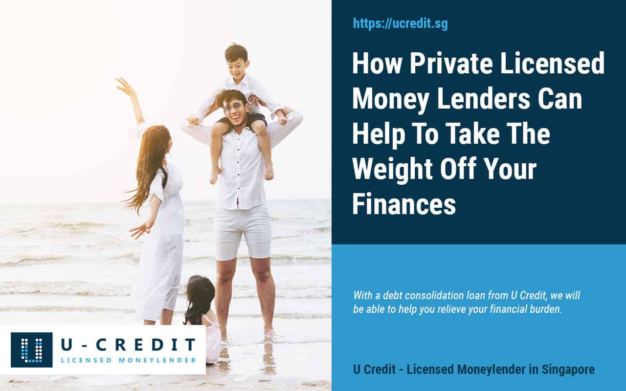How-Private-Licensed-Money-Lenders-Can-Help-To-Take-The-Weight-Off-Your-Finances