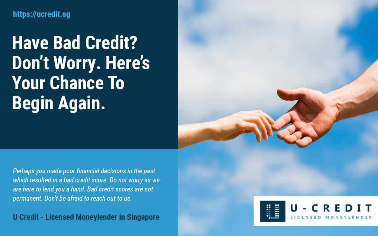 Bad-Credit-Score-Loan-U-Credit-Licensed-Moneylender-Singapore-Opportunity-To-Begin-Again