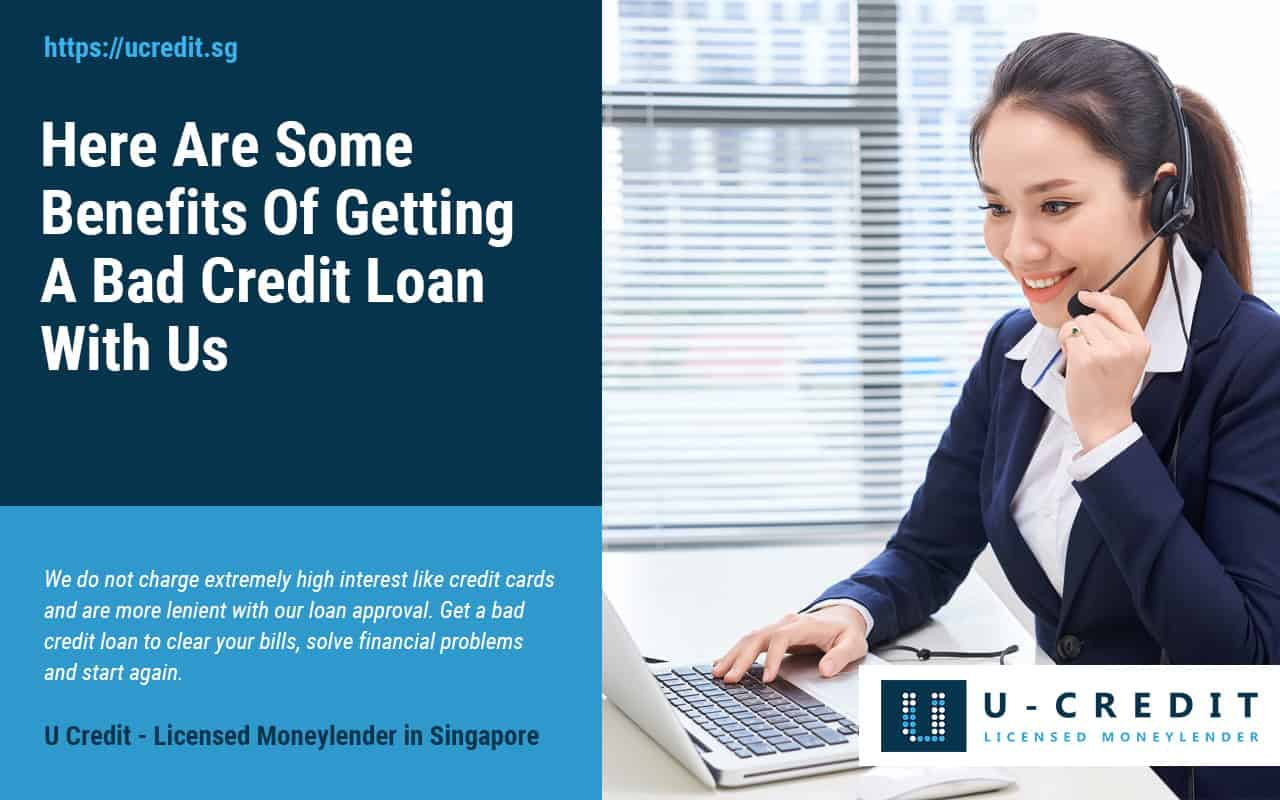 Benefits-Of-Getting-A-Bad-Credit-Loan-U-Credit-High-Approval-Singapore-Licensed-Moneylender