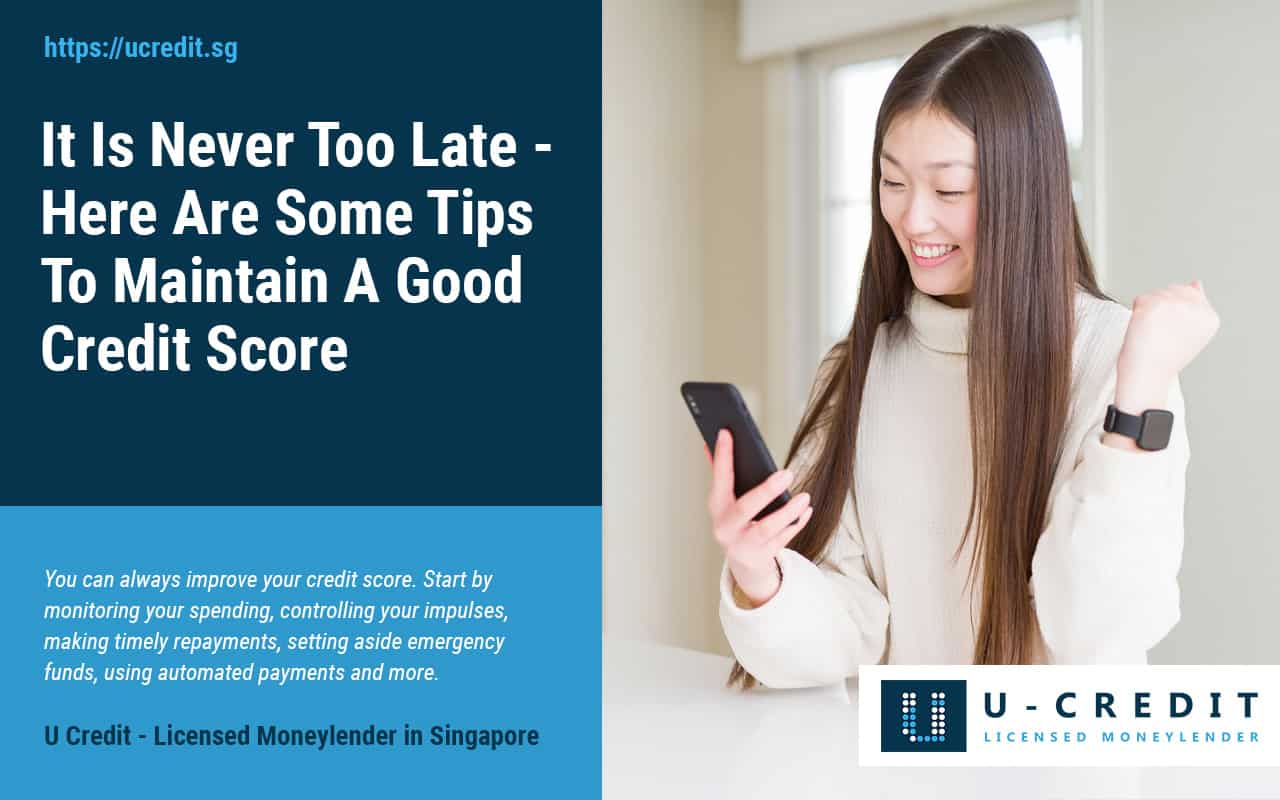 How-To-Maintain-A-Good-Credit-Score-Apply-Bad-Credit-Loan-U-Credit-Moneylender-Singapore-