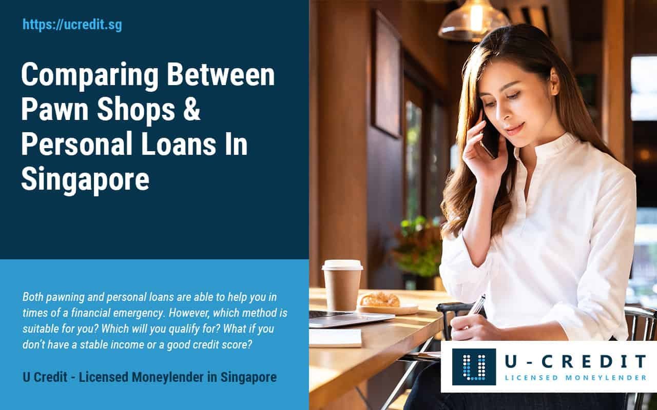 Comparing-Pawn-Shops-And-Personal-Loans-Singapore-U-Credit-Licensed-Moneylender