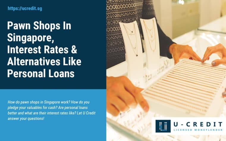 Pawn Shops In Singapore, Interest Rates And Financing Alternatives Such As Personal Loans