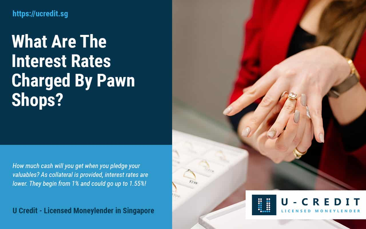 What-Are-Pawn-Shop-Interest-Rates-Singapore-U-Credit-Licensed-Moneylender