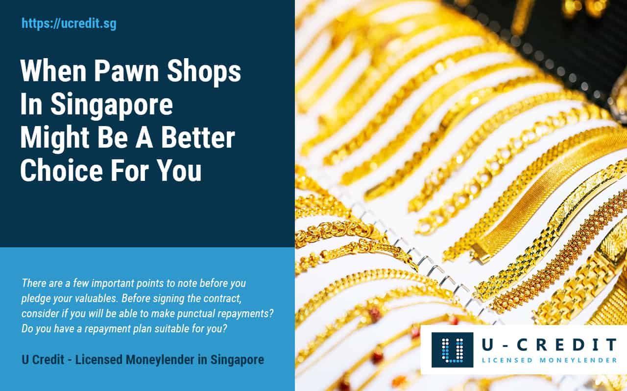 When-Pawn-Shops-Might-Be-A-Better-Choice-For-You-Singapore-U-Credit-Licensed-Moneylender