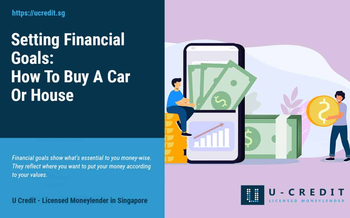 Setting Financial Goals: How To Buy A Car Or House In Singapore