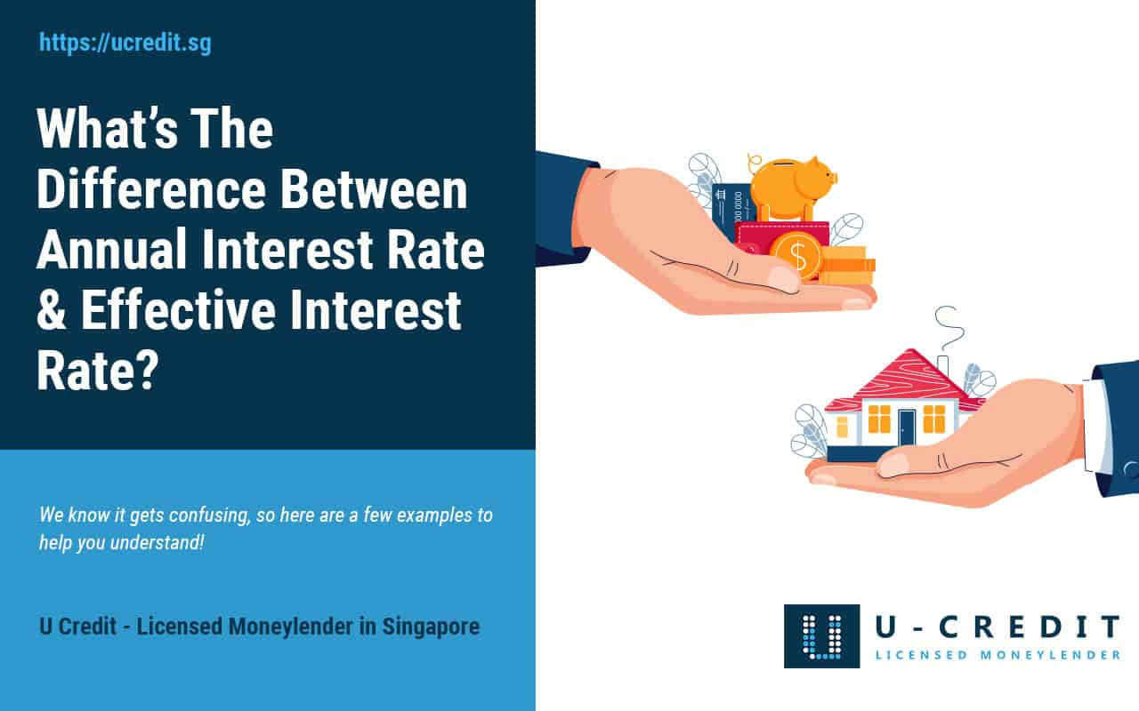 What's-The-Difference-Between-The-Annual-Interest-Rate-&-Effective-Interest-Rate-U-Credit-Licensed-Moneylender-Singapore